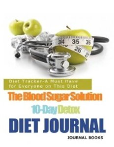The Blood Sugar Solution 10-Day Detox Diet Journal