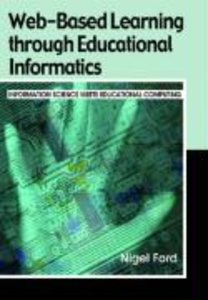 Web-Based Learning Through Educational Informatics: Information