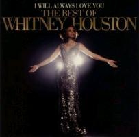 I Will Always Love You: The Best Of Whitney Housto - zum Schließen ins Bild klicken
