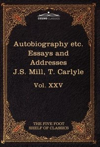 Autobiography of J.S. Mill & on Liberty; Characteristics, Inaugu