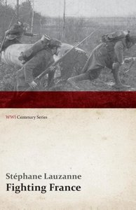 Fighting France (WWI Centenary Series)