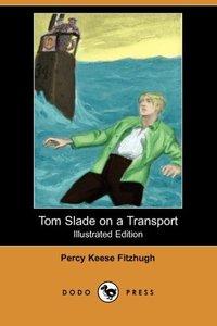 TOM SLADE ON A TRANSPORT (ILLU