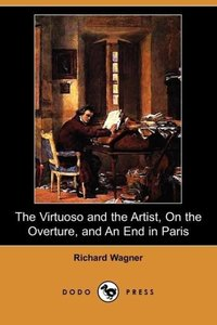 The Virtuoso and the Artist, on the Overture, and an End in Pari