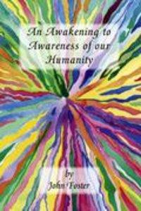 An Awakening to Awareness of our Humanity