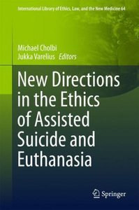 New Directions in the Ethics of Assisted Suicide and Euthanasia
