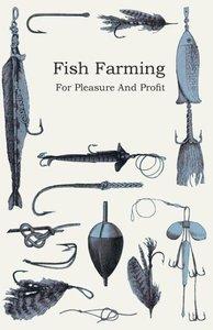 Fish Farming - For Pleasure and Profit