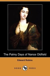 The Palmy Days of Nance Oldfield (Dodo Press)