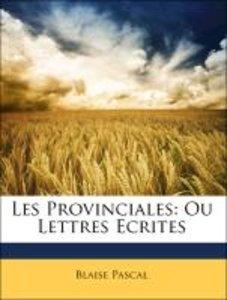 Les Provinciales: Ou Lettres Ecrites