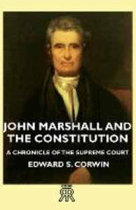 John Marshall and the Constitution - A Chronicle of the Supreme
