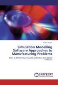 Simulation Modelling Software Approaches to Manufacturing Proble