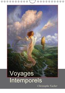 Voyages Intemporels (Calendrier mural 2015 DIN A4 vertical)