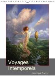 Voyages Intemporels (Calendrier mural 2015 DIN A4 vertical)