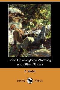 John Charrington's Wedding and Other Stories (Dodo Press)