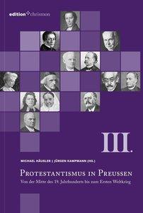 Protestantismus in Preußen III - Von der Mitte des 19. Jahrhunde