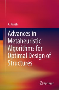 Advances in Metaheuristic Algorithms for Optimal Design of Struc