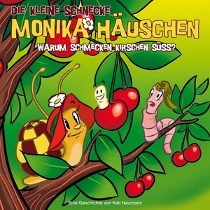 Die kleine Schnecke Monika Häuschen 29. Warum schmecken Kirschen