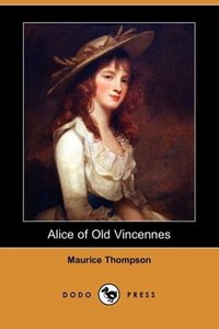 Alice of Old Vincennes (Dodo Press)
