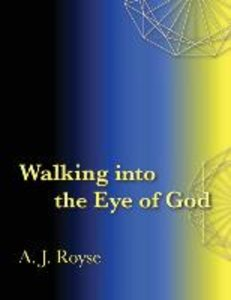 Walking into the Eye of God