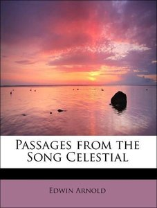 Passages from the Song Celestial