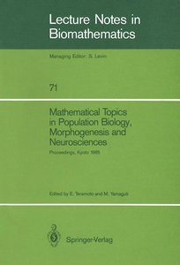 Mathematical Topics in Population Biology, Morphogenesis and Neu