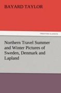 Northern Travel Summer and Winter Pictures of Sweden, Denmark an