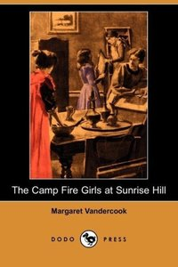 The Camp Fire Girls at Sunrise Hill (Dodo Press)