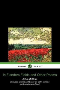 In Flanders Fields and Other Poems (Dodo Press)