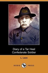 Diary of a Tar Heel Confederate Soldier (Dodo Press)