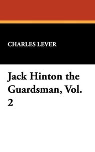 Jack Hinton the Guardsman, Vol. 2