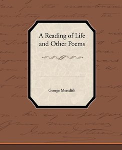 A Reading of Life and Other Poems