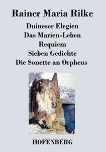 Duineser Elegien / Das Marien-Leben / Requiem / Sieben Gedichte