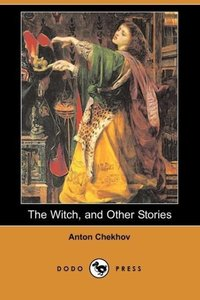 The Witch, and Other Stories (Dodo Press)