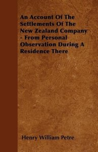 An Account Of The Settlements Of The New Zealand Company - From