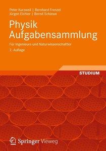 Physik Aufgabensammlung für Ingenieure und Naturwissenschaftler