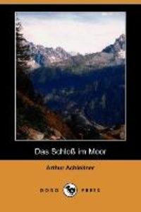 Das Schloss Im Moor (Dodo Press)