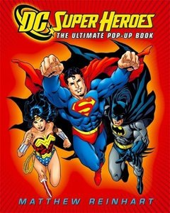 DC Super Heroes - The Ultimate Pop-Up Book