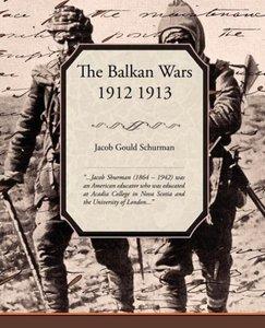The Balkan Wars 1912 1913