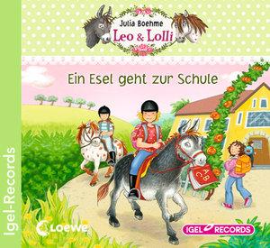 Leo & Lolli. Ein Esel geht zur Schule