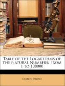 Table of the Logarithms of the Natural Numbers: From 1 to 108000