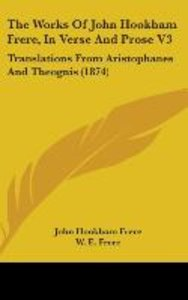 The Works Of John Hookham Frere, In Verse And Prose V3