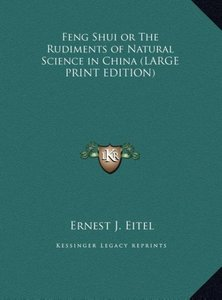 Feng Shui or The Rudiments of Natural Science in China (LARGE PR