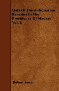 Lists Of The Antiquarian Remains In The Presidency Of Madras Vol