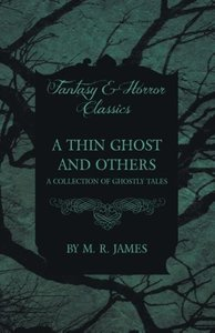 A Thin Ghost and Others - A Collection of Ghostly Tales (Fantasy