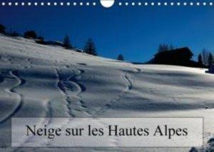 Neige sur les Hautes Alpes (Calendrier mural 2015 DIN A4 horizon