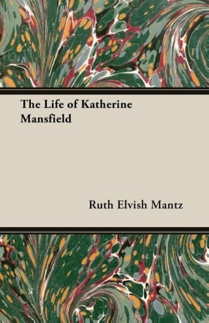 The Life of Katherine Mansfield - zum Schließen ins Bild klicken