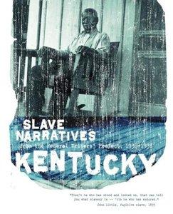Kentucky Slave Narratives