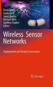 Wireless Sensor Networks: Deployments and Design Frameworks