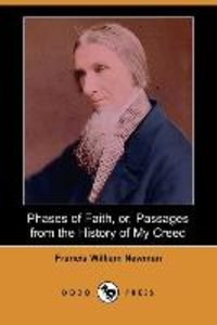Phases of Faith, Or, Passages from the History of My Creed (Dodo