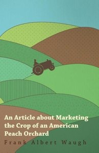 An Article about Marketing the Crop of an American Peach Orchard