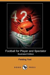 Football for Player and Spectator (Illustrated Edition) (Dodo Pr